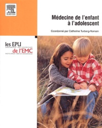 Catherine Turberg-Romain et  Collectif - Médecine de l'enfant à l'adolescent - Avec double CD-ROM.
