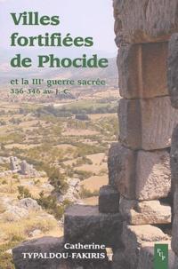 Catherine Typaldou-Fakiris - Villes fortifiées de Phocide et la IIIe guerre sacrée (356-346 avant J-C).
