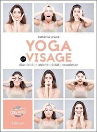 Catherine Urwicz - Yoga du visage - Elasticité, tonicité, éclat, souplesse. 1 DVD