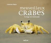 Ucareoutplacement.be Merveilleux crabes - 101 histoires pour un éloge de la biodiversité Image