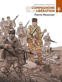 Catherine Valenti et Philippe Tarral - Les Compagnons de la Libération  : Pierre Messmer.