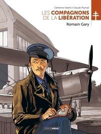 Catherine Valenti et Claude Plumail - Les Compagnons de la Libération  : Romain Gary.