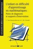 Catherine Van Nieuwenhoven et Stéphanie De Vriendt - L'enfant en difficulté d'apprentissage en mathématiques : pistes de diagnostic et supports d'intervention.