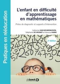 Catherine Van Nieuwenhoven et Stéphanie De Vriendt - L'enfant en difficulté d'apprentissage en mathématiques - Pistes de diagnostic et supports d'intervention.