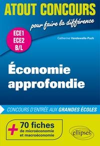 Catherine Vanderwalle-Puch - Economie approfondie Prépas ECE et BL - 70 fiches de microéconomie et macroéconomie.
