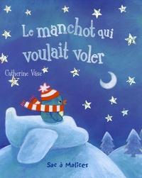 Catherine Vase - Le manchot qui voulait voler.