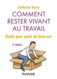 Catherine Vasey - Comment rester vivant au travail ? - Guide pour sortir du burn-out.