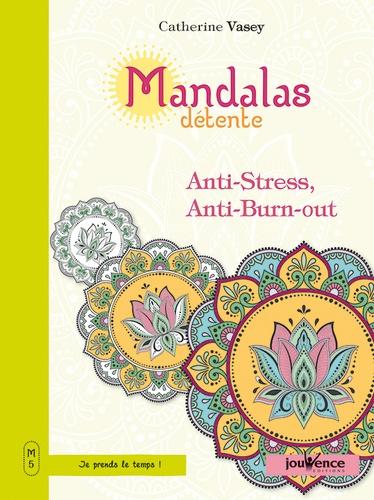 Catherine Vasey - Mandalas détente - Anti-stress, anti burn-out.