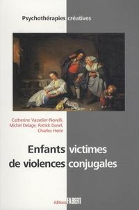 Catherine Vasselier-Novelli et Michel Delage - Enfants victimes de violences conjugales.