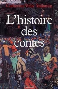 Catherine Velay-Vallantin - L'Histoire des contes.