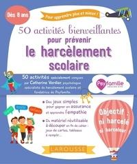 Catherine Verdier - 50 activités bienveillantes pour prévenir le harcèlement scolaire.