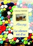 Catherine Verdier - Miss Psy - Premier volume : le silence est d'or.
