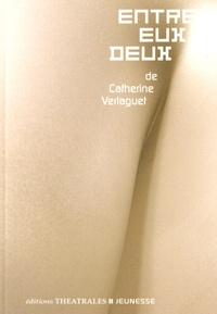 Catherine Verlaguet - Entre eux deux.