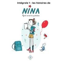 Catherine Verlaguet et Domitille Duforest - Intégrale 1 : histoires de Nina, agent secret du quotidien.