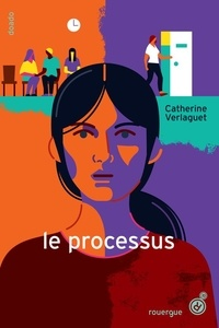 Catherine Verlaguet - Le processus.