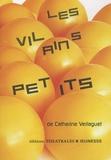Catherine Verlaguet - Les vilains petits.