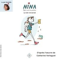 Catherine Verlaguet et Cléo Wehrlin - Nina, agent secret du quotidien  : Le lait renversé.