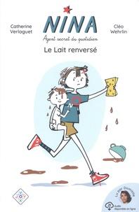 Catherine Verlaguet et Cléo Wehrlin - Nina, agent secret du quotidien - Le Lait renversé.