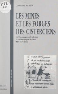Catherine Verna et Robert Fossier - Les mines et les forges des Cisterciens, en Champagne méridionale et en Bourgogne du Nord, XIIe-XVe siècle.