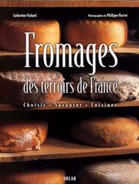 FROMAGES DES TERROIRS DE FRANCE. Choisir, savourer, cuisiner.pdf
