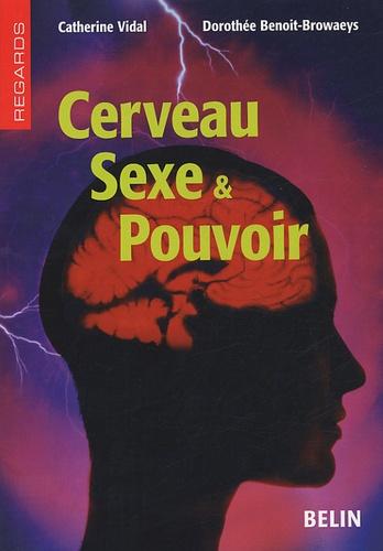 Catherine Vidal et Dorothée Benoit Browaeys - Cerveau, Sexe & Pouvoir.