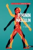 Catherine Vidal - Féminin Masculin. Mythes et idéologies.