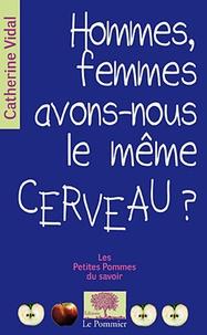 Catherine Vidal - Hommes, femmes, avons-nous le même cerveau ?.