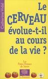 Catherine Vidal - Le cerveau évolue-t-il au cours de la vie ?.
