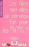 Catherine Vidal - Les filles ont-elles un cerveau fait pour les maths ?.