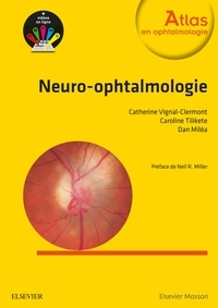 Catherine Vignal-Clermont et Caroline Tilikete - Neuro-ophtalmologie.