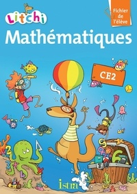 Catherine Vilaro et Didier Fritz - Mathématiques CE2 Litchi - Fichier de l'élève.
