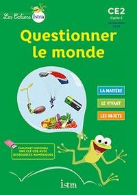 Catherine Vilaro et Didier Fritz - Questionner le monde CE2 Cycle 2 Les Cahiers Istra - Cahier de l'élève.