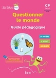 Catherine Vilaro et Didier Fritz - Questionner le monde CP - Guide pédagogique.