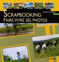 Catherine Vilmint - Scrapbooking - Faire vivre ses photos.
