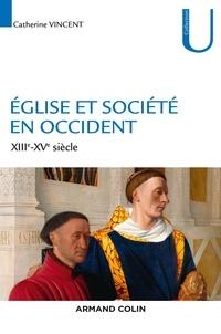 Catherine Vincent - Eglise et société en Occident (XIIIe-XVe siècle).