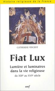 Fiat Lux - Lumière et luminaires dans la vie religieuse du XIIIe au XVIe siècle.pdf