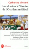 Catherine Vincent - Introduction à l'histoire de l'Occident médiéval.