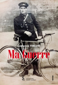Catherine Vincent - Ma guerre.