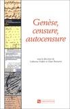 Catherine Viollet et Claire Bustarret - Genèse, censure, autocensure.