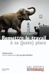 Catherine Viot - Remettre le travail à sa (juste) place.