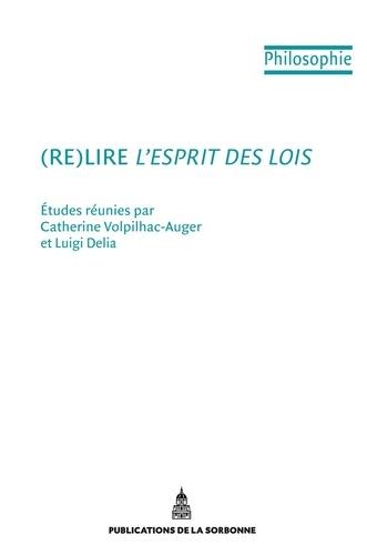 Catherine Volphilac-Auger et Luigi Delia - (Re)Lire L'Esprit des lois.