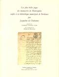 Catherine Volpilhac-Auger et Hélène de Bellaigue - Les plus belles pages des manuscrits de Montesquieu confiés à la bibliothèque municipale de Bordeaux par Jacqueline de Chabannes.