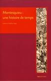 Catherine Volpilhac-Auger - Montesquieu : une histoire de temps.