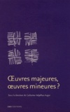 Catherine Volpilhac-Auger - Oeuvres majeures, oeuvres mineures ?.