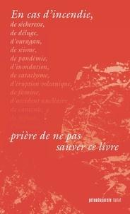 Catherine Voyer-Léger - En cas d'incendie, prière de ne pas sauver ce livre.