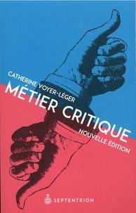 Catherine Voyer-Léger - Métier critique - Pour une vitalité de la critique culturelle.