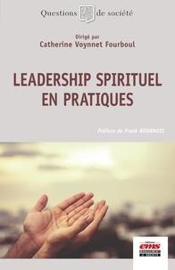 Catherine Voynnet-Fourboul - Leadership spirituel en pratiques.