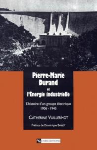 Deedr.fr Pierre-Marie Durand et l'Energie industrielle - L'histoire d'un groupe électrique (1906-1945) Image