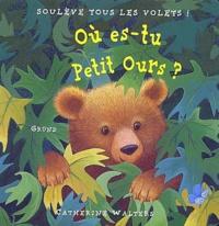 Catherine Walters - Où es-tu Petit Ours ?.