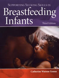 Catherine Watson Genna - Supporting Sucking Skills in Breastfeeding Infants.
